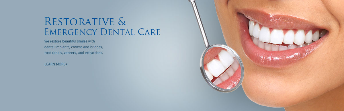 Restorative & Emergency Dental Care - We restore beautiful smiles with dental implants, crowns and bridges, root canals, veneers, and extractions.